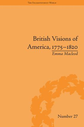 British Visions of America, 1775-1820: Republican Realities, 1st Edition (Hardback) book cover