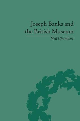 Joseph Banks and the British Museum: The World of Collecting, 1770-1830, 1st Edition (Paperback) book cover