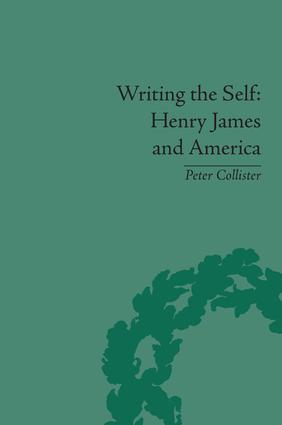 Writing the Self: Henry James and America, 1st Edition (Hardback) book cover