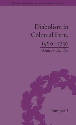 Diabolism in Colonial Peru, 1560–1750