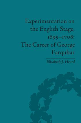 Experimentation on the English Stage, 1695-1708: The Career of George Farquhar book cover