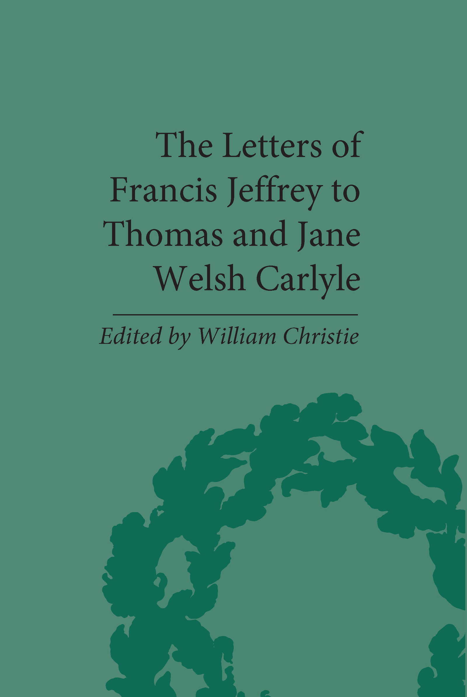 The Letters of Francis Jeffrey to Thomas and Jane Welsh Carlyle: 1st Edition (Hardback) book cover