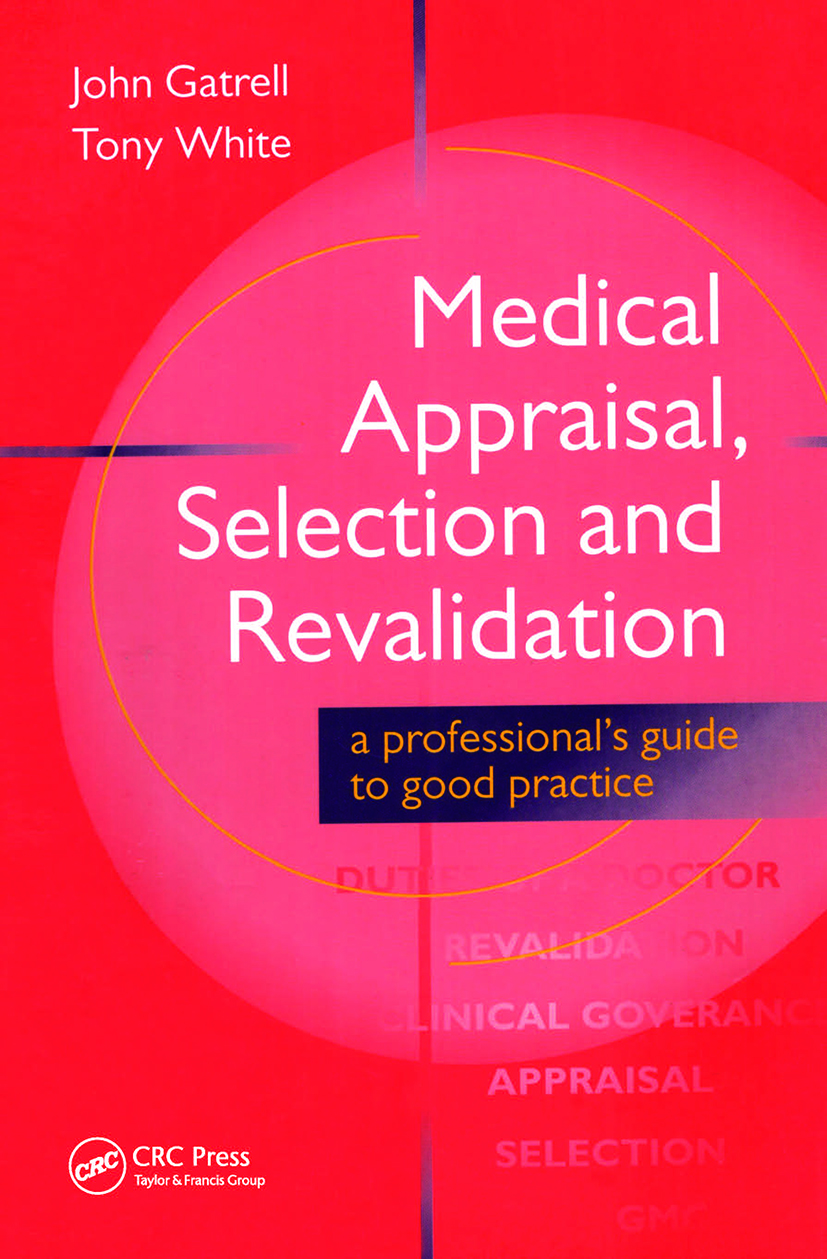 Medical Appraisal, Selection and Revalidation: 1st Edition (Paperback) book cover