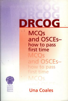 DRCOG MCQs and OSCEs - how to pass first time: 1st Edition (Paperback) book cover