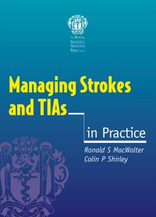 Managing Strokes and TIAs in Practice: 1st Edition (Paperback) book cover