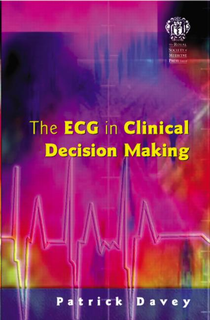 The ECG in Clinical Decision Making: 1st Edition (Paperback) book cover