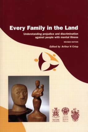 Every Family in the Land: Understanding prejudice and discrimination against people with mental illness, revised edition: 1st Edition (Paperback) book cover