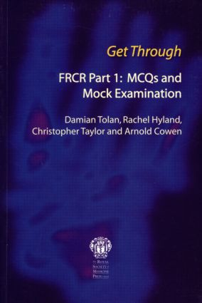 Get Through FRCR Part 1: MCQs and Mock Examination: 1st Edition (Paperback) book cover