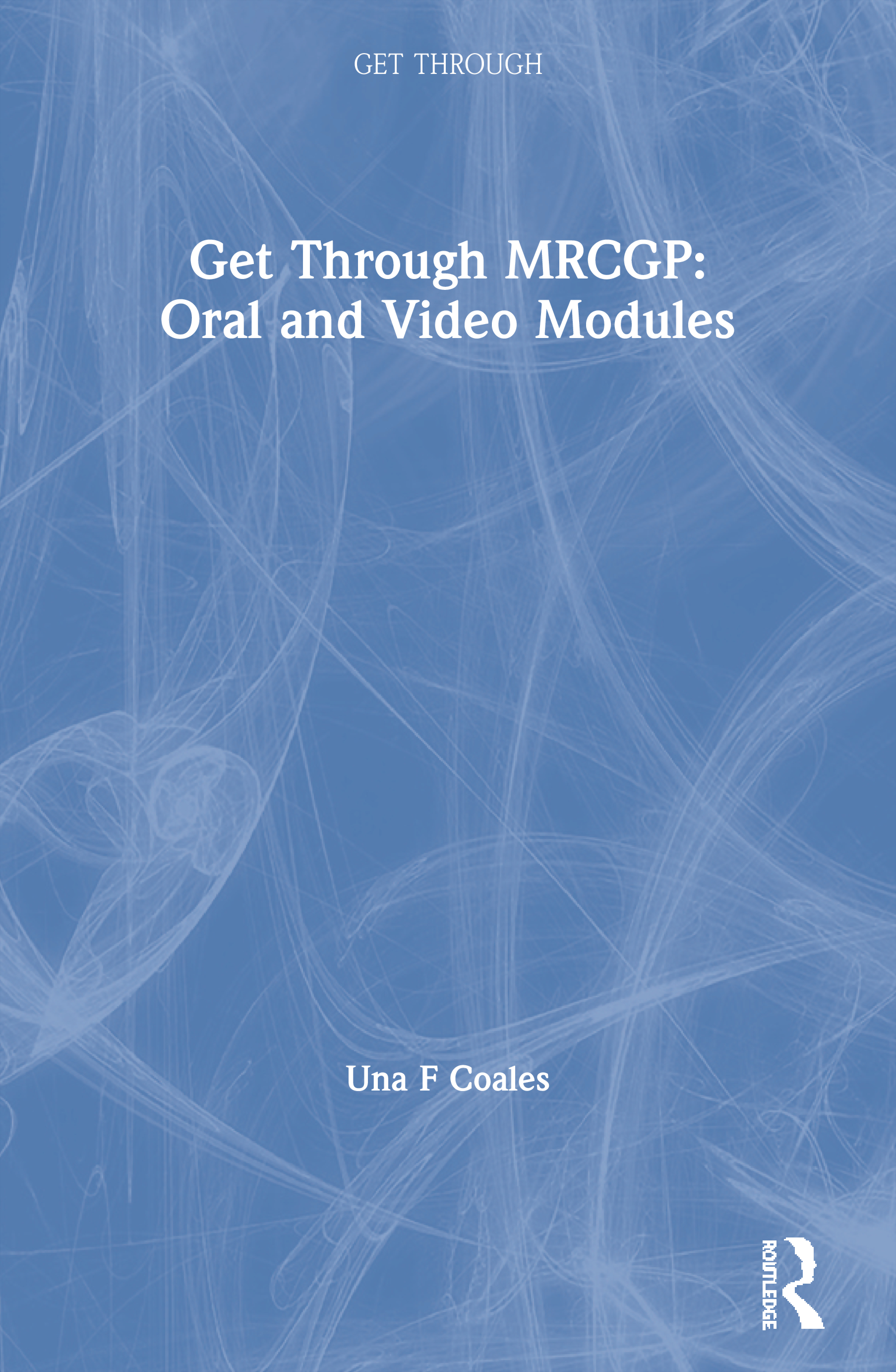 Get Through MRCGP: Oral and Video Modules