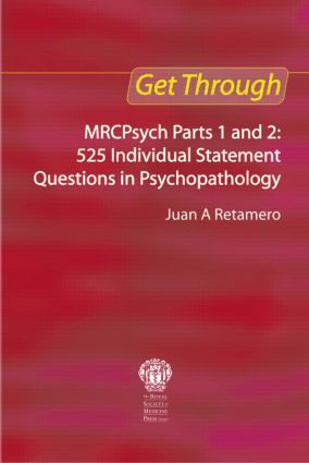 Get Through MRCPsych Parts 1 and 2: 525 individual statement questions in psychopathology: 1st Edition (Paperback) book cover