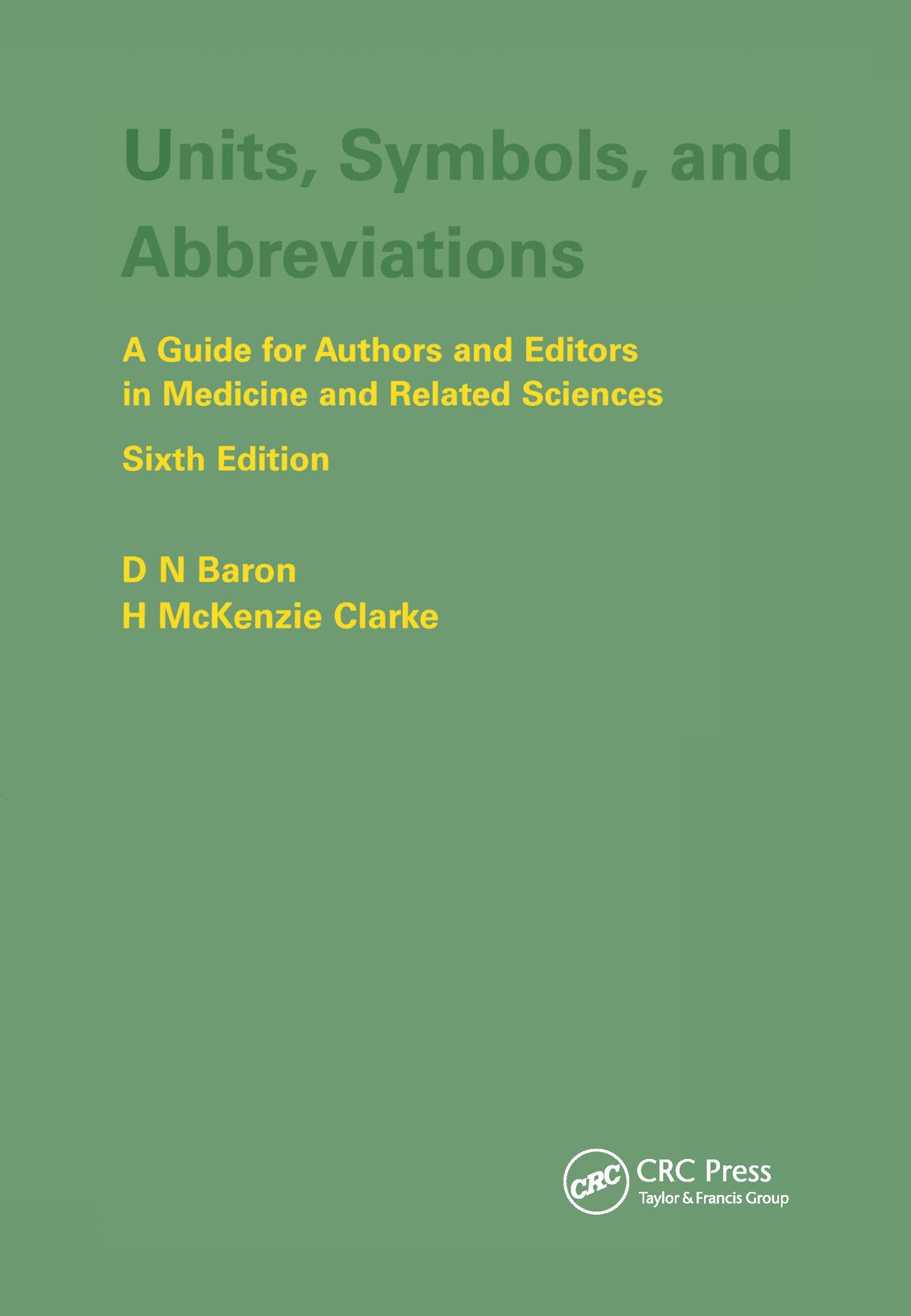 Units, Symbols, and Abbreviations: A Guide for Authors and Editors in Medicine and Related Sciences, Sixth edition: 6th Edition (Paperback) book cover