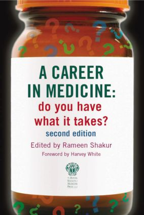 A Career in Medicine: Do you have what it takes? second edition: 2nd Edition (Paperback) book cover