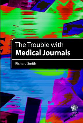 The Trouble with Medical Journals: 1st Edition (Paperback) book cover