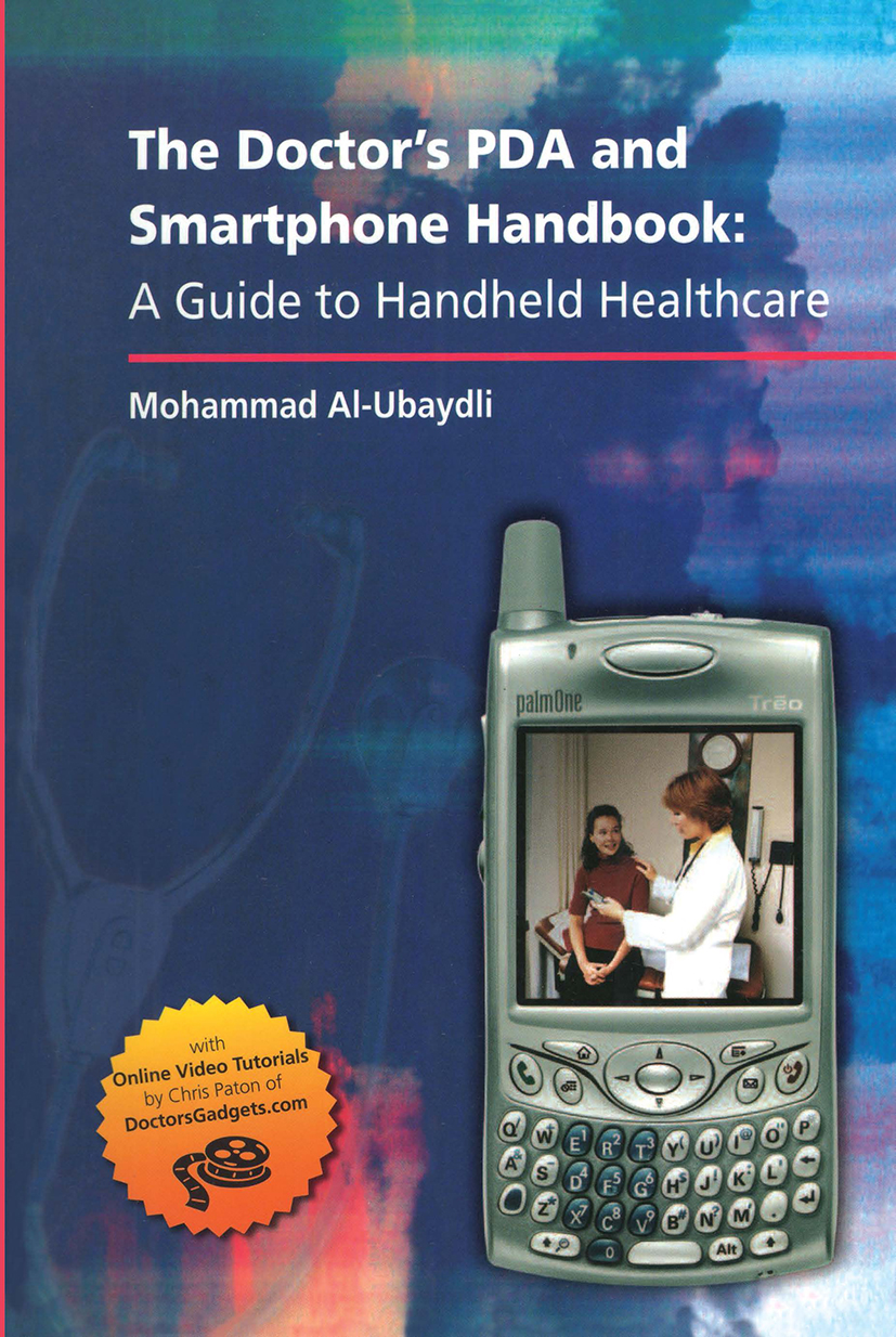 The Doctor's PDA and Smartphone Handbook: A Guide to Handheld Healthcare: 1st Edition (Paperback) book cover