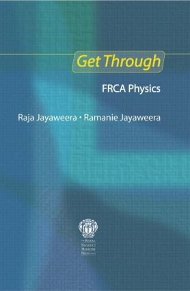 Get Through FRCA Physics: 1st Edition (Paperback) book cover