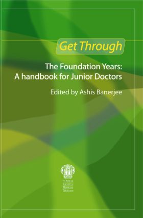 Get Through the Foundation Years: A handbook for junior doctors: 1st Edition (Paperback) book cover