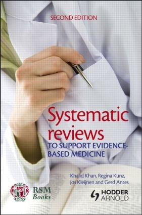Systematic reviews to support evidence-based medicine, 2nd edition: 2nd Edition (Paperback) book cover