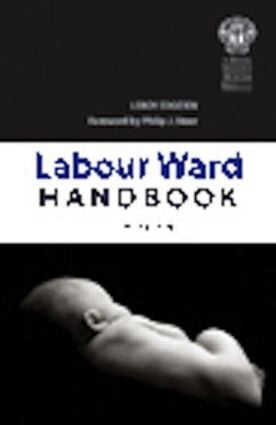 The Labour Ward Handbook, second edition: 2nd Edition (Paperback) book cover
