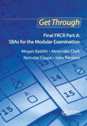Get Through Final FRCR Part A: SBAs for the Modular Examination: 1st Edition (Paperback) book cover