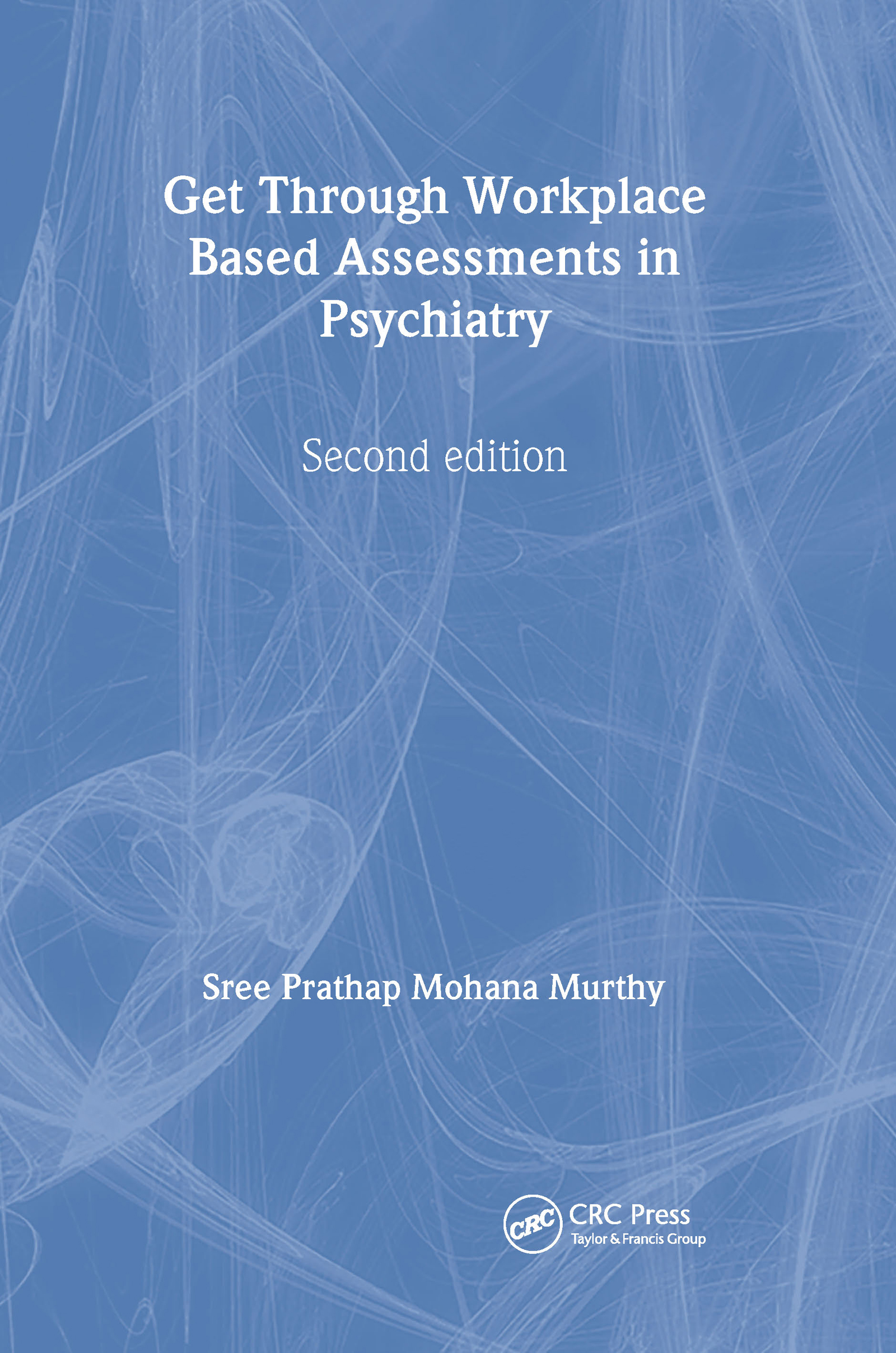 Get Through Workplace Based Assessments in Psychiatry, Second edition: 2nd Edition (Hardback) book cover