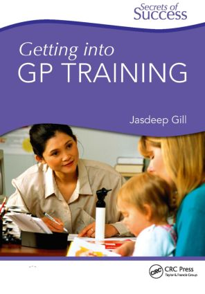 Secrets of Success: Getting into GP Training: 1st Edition (Paperback) book cover
