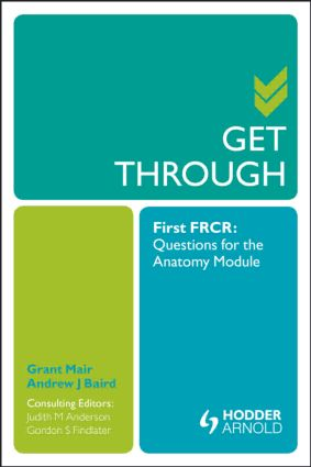Get Through First FRCR: Questions for the Anatomy Module: 1st Edition (Paperback) book cover