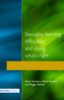 Sexuality, Learning Difficulties and Doing What's Right