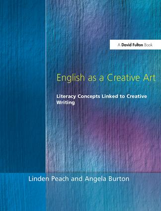 English as a Creative Art: Literacy Concepts Linked to Creative Writing, 1st Edition (Paperback) book cover
