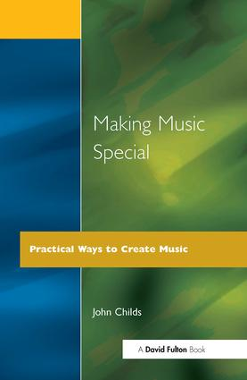 Making Music Special: Practical Ways to Create Music, 1st Edition (Paperback) book cover