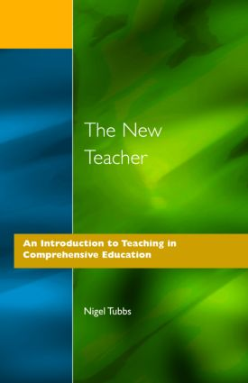 The New Teacher: An Introduction to Teaching in Comprehensive Education, 1st Edition (Paperback) book cover