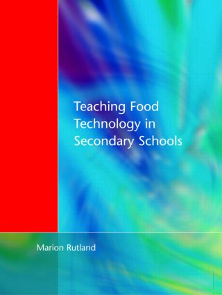 Teaching Food Technology in Secondary School: 1st Edition (e-Book) book cover