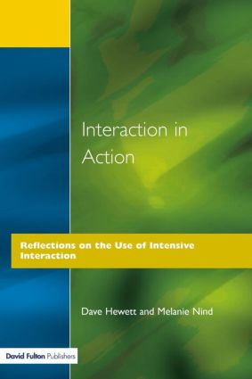 Interaction in Action: Reflections on the Use of Intensive Interaction, 1st Edition (Paperback) book cover
