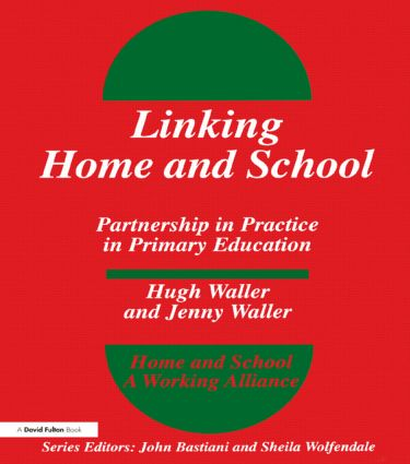Linking Home and School: Partnership in Practice in Primary Education, 1st Edition (Paperback) book cover