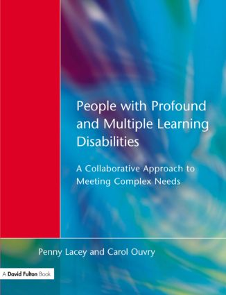 People with Profound & Multiple Learning Disabilities: A Collaborative Approach to Meeting, 1st Edition (Paperback) book cover