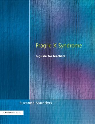 Fragile X Syndrome: A Guide for Teachers, 1st Edition (Paperback) book cover
