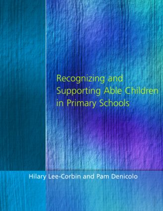 Recognising and Supporting Able Children in Primary Schools: 1st Edition (e-Book) book cover