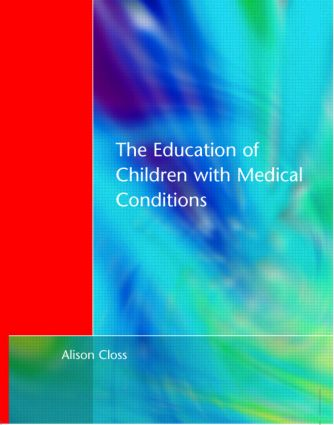 Education of Children with Medical Conditions: 1st Edition (Paperback) book cover