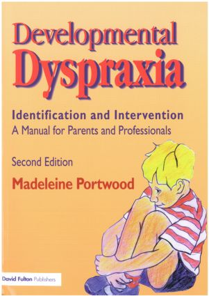 Developmental Dyspraxia: Identification and Intervention: A Manual for Parents and Professionals, 2nd Edition (Paperback) book cover