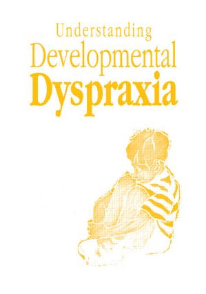 Understanding Developmental Dyspraxia: A Textbook for Students and Professionals, 1st Edition (Paperback) book cover