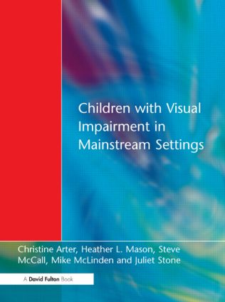 Children with Visual Impairment in Mainstream Settings: 1st Edition (Paperback) book cover