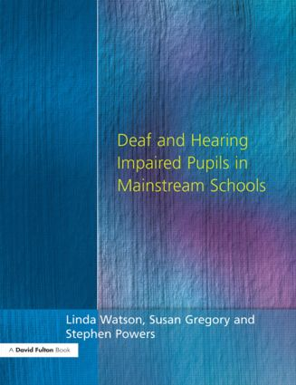 Deaf and Hearing Impaired Pupils in Mainstream Schools: 1st Edition (Paperback) book cover