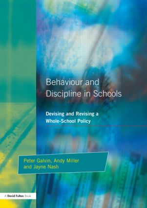 Behaviour and Discipline in Schools: Devising and Revising a Whole-School Policy, 1st Edition (Paperback) book cover