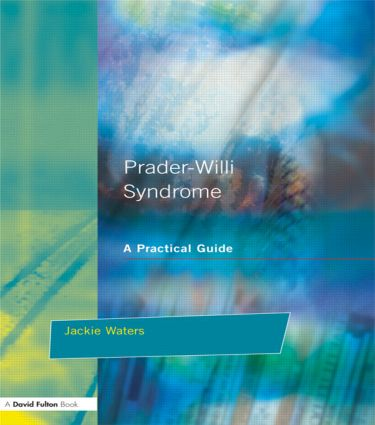 Prader-Willi Syndrome: A practical guide, 1st Edition (Paperback) book cover