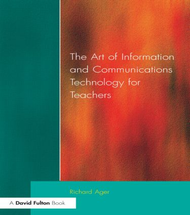 Art of Information of Communications Technology for Teachers: 1st Edition (Paperback) book cover