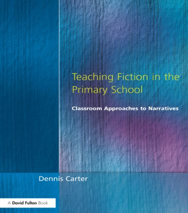 Teaching Fiction in the Primary School: Classroom Approaches to Narratives, 1st Edition (Paperback) book cover