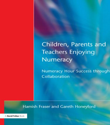 Children, Parents and Teachers Enjoying Numeracy: Numeracy Hour Success Through Collaboration, 1st Edition (Paperback) book cover