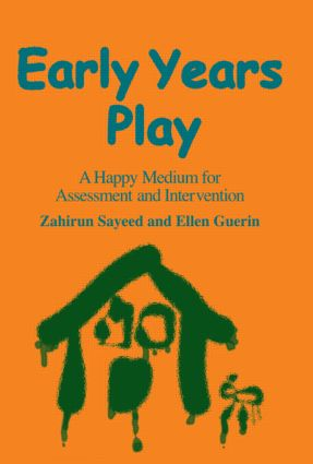 Early Years Play: A Happy Medium for Assessment and Intervention, 1st Edition (Paperback) book cover