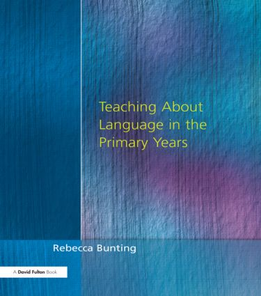 Teaching About Language in the Primary Years: 2nd Edition (Paperback) book cover