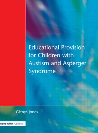 Educational Provision for Children with Autism and Asperger Syndrome