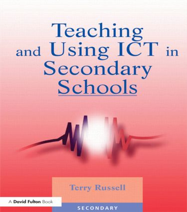 Teaching and Using ICT in Secondary Schools: 1st Edition (Paperback) book cover
